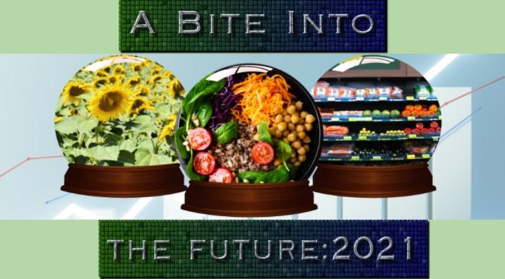 A Bite into the Future: 2021